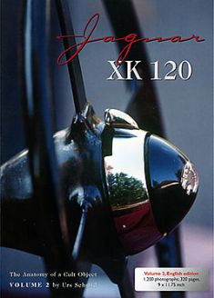 Jaguar XK120 - The Anatomy of a Cult Object Volume 2